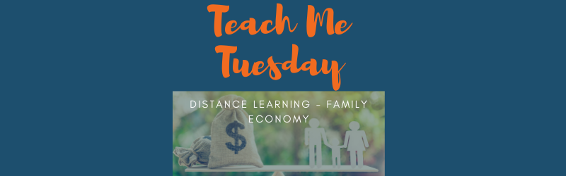 Teach Me Tuesday - Distance Learning - Family Economy picture of money and family