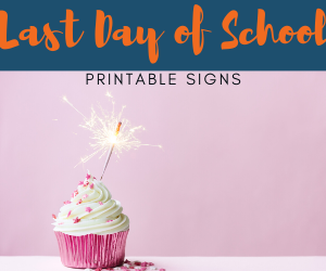 Last Day of School Printable Signs - Picture of cupcake with sparkler