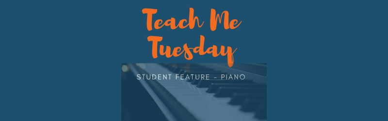 Teach Me Tuesday Student Feature, Piano with piano keys