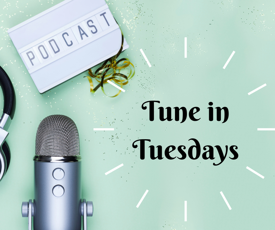 Picture of microphone with sign that says Podcast. Also says Tune in Tuesdays
